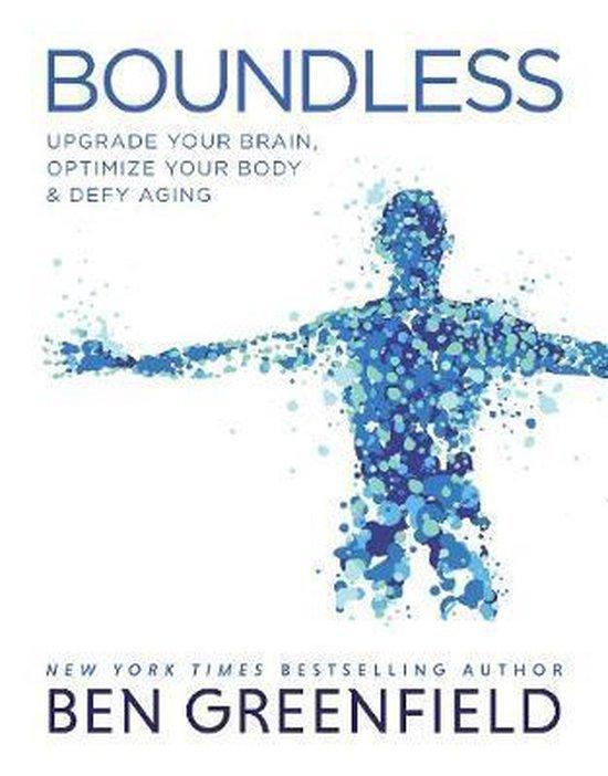 Biohacken Boundless Ben Greenfield   Feminien