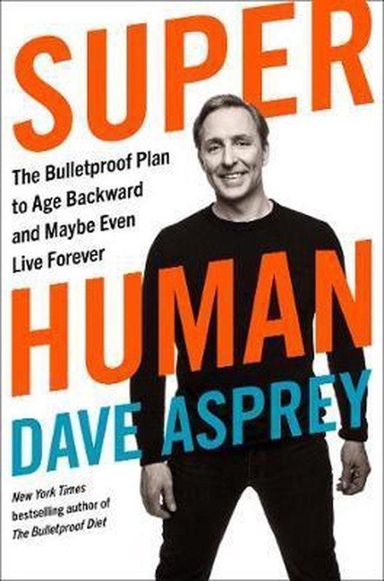 Biohacken Super Human Dave Asprey